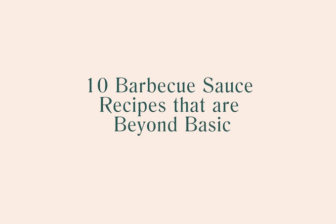 10 Barbecue Sauce Recipes that are Beyond Basic - 101 Cookbooks