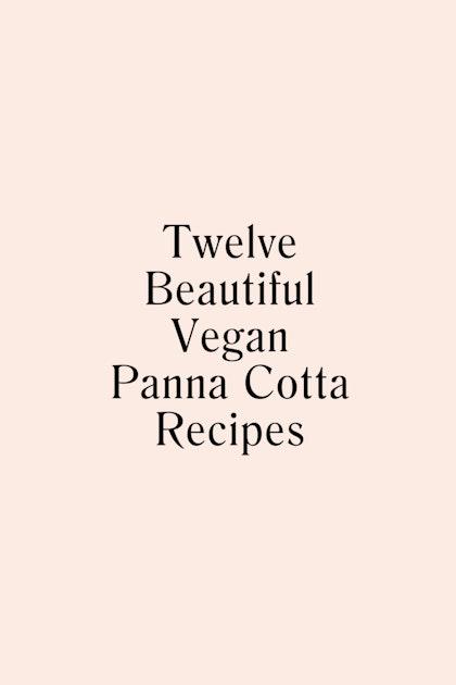 12 Beautiful Vegan Panna Cottas